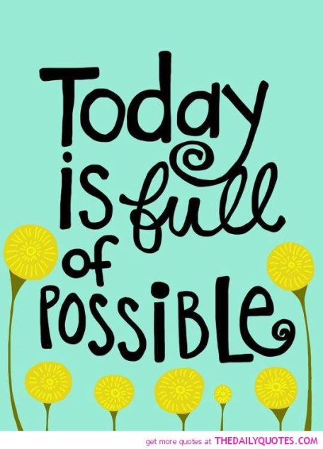 today-full-possible-quote-pics-sayings-quotes-pictures